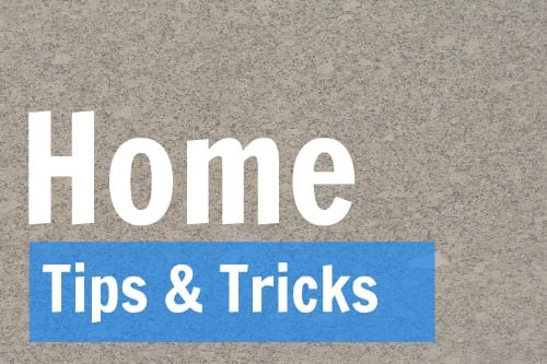 Home Tips and Tricks