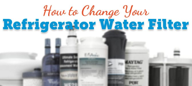 Change Your Refrigerator water filter