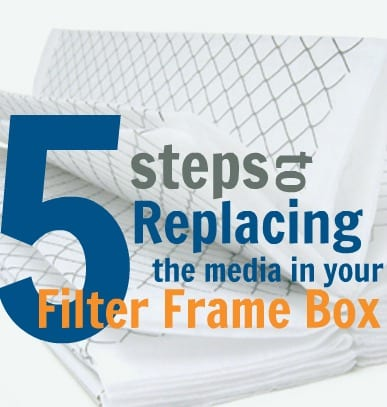 5 Steps to Replacing Filter Media