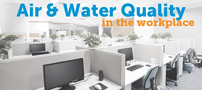 Air Water Quality in Workplace