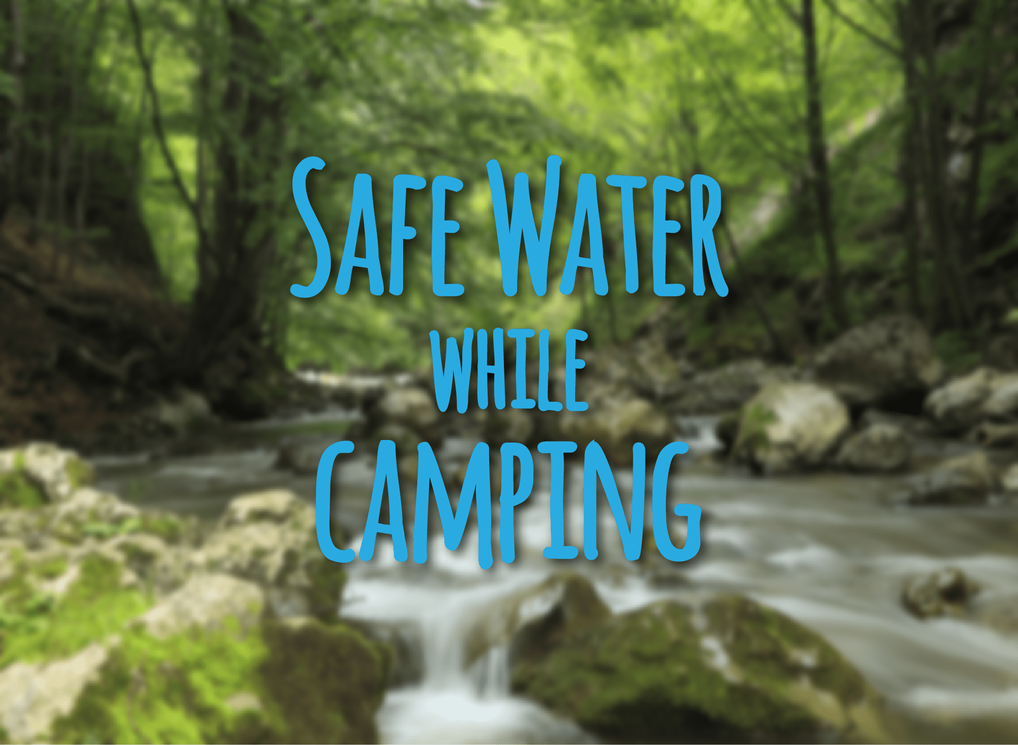 Safe Water While Camping Blog Image