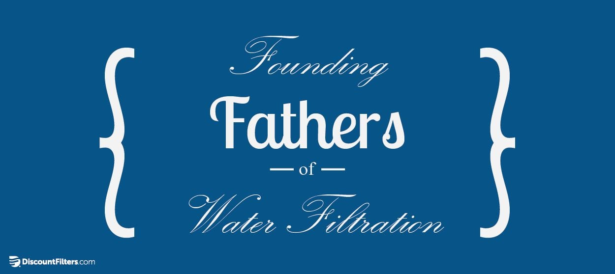 fathers of water filtration featured