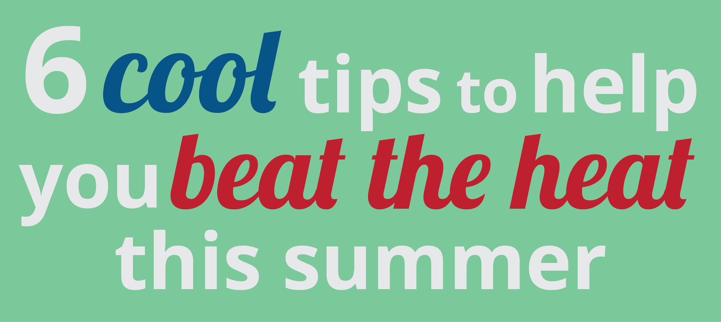 6 cool tips to beat the heat featured image