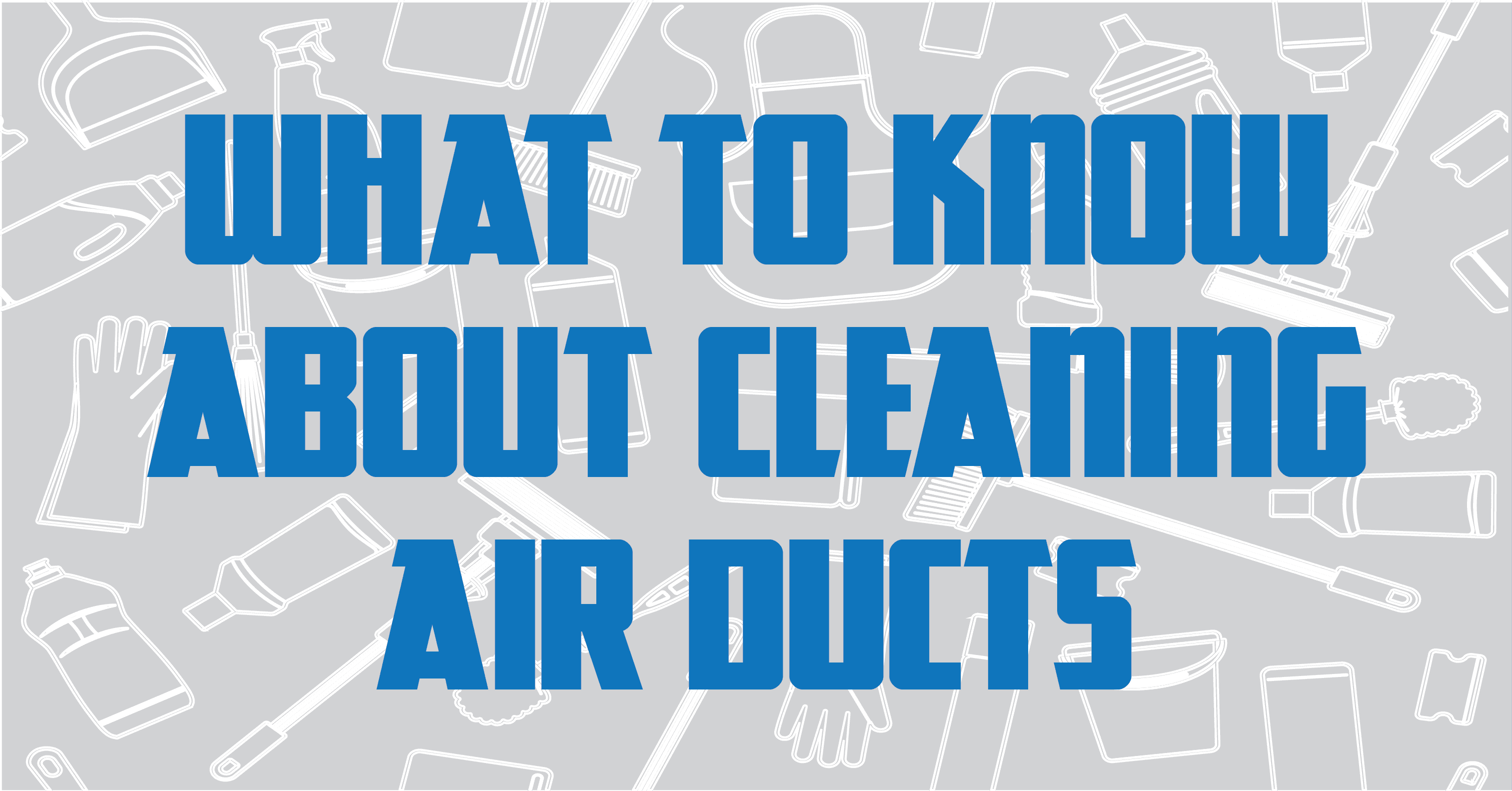 what to know about cleaning air ducts featured image