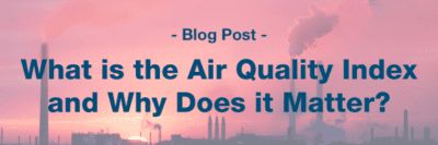 What is the Air Quality Index and Why Does It Matter?