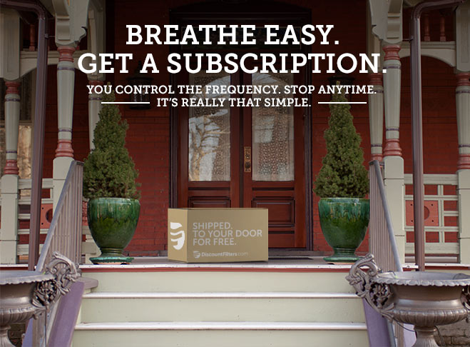Breathe Easy. Get a Subscription